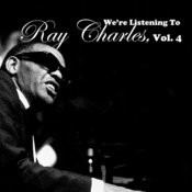 We're Listening To Ray Charles, Vol. 4 Songs