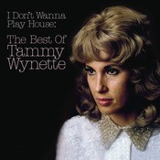 I Don't Wanna Play House: The Best Of Tammy Wynette Songs