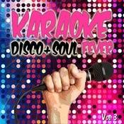 Karaoke Disco And Soul Fever, Vol. 3 Songs