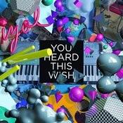 You Heard This Wish Songs