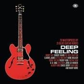 Deep Feeling: 75 Masterpieces By 31 Blues Guitar Heroes Songs