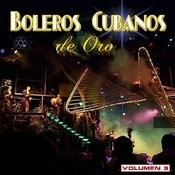 Boleros Cubanos De Oro, Vol. 3 Songs