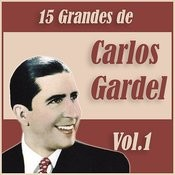 15 Grandes Exitos De Carlos Gardel Vol. 1 Songs