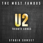 The Most Famous: U2 Tribute Songs Songs