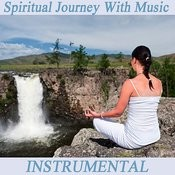 Spiritual Journey With Music: Instrumental Songs