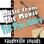 Music From The Movie 'tin Pan Alley' - Vaudeville Sounds Songs