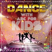 Dance With Abc For Kids Songs