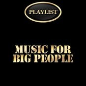 Music For Big People Playlist Songs