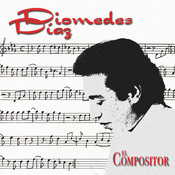 Diomedez Diaz-El Compositor Songs