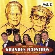 Cuatro Grandes Maestros De La Música Tropical Colombiana Volume 2 Songs