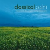 Classical Calm… Relax With The Classic Composers, Vol. 2 Songs