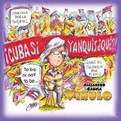 Cuba Sí, Yanquis...Qué?! Songs
