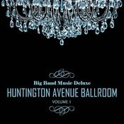 Big Band Music Deluxe: Huntington Avenue Ballroom, Vol. 1 Songs