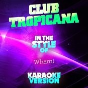 Club Tropicana (In The Style Of Wham!) [Karaoke Version] - Single Songs