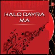 Halo Dayra Ma Songs