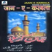 Jaan- E- Karbala-Nauha- O- Matam Songs