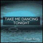Take Me Dancing Tonight Songs