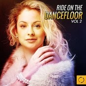 Ride On The Dancefloor, Vol. 2 Songs