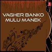 Vagher Banko Mulu Manek Songs