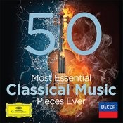 The 50 Most Essential Classical Music Pieces Ever Songs
