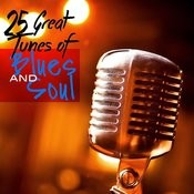 25 Great Tunes Of Blues And Soul Songs