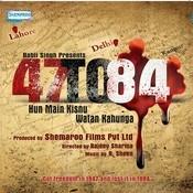 47 To 84 Hun Main Kisnu Watan Kahunga Songs