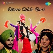 Mera Udhe Dori By Didar Sandhu, Sneh Lata And Kuldip Kaur  Songs