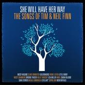 She Will Have Her Way - The Songs Of Tim & Neil Finn Songs