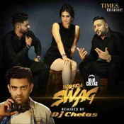 Wakhra Swag Remixed by DJ Chetas Songs