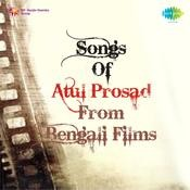Songs Of Atul Prosad From Bengali Films Songs