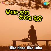 Tike Hasa Tike Luha Songs