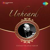 Unheard Ustad Vilayat Khan Songs