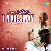 Carnatic Violin - T N Krishnan Part 1  Songs