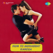Hum To Mohabbat Karega Songs