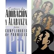 Canticos De Adoracion Y Alabanza Para Cumplidores De Promesa Songs