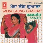 Mera Laung Guacha Songs