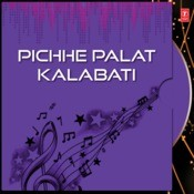 Pichhe Palat Kalabati Songs
