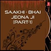 Saakhi - Bhai Jeona Ji Part-1 Songs