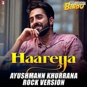 Haareya Ayushmann Khurrana Rock Version Song Download