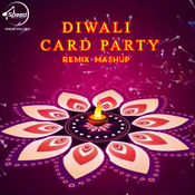 Diwali Card Party Remix Mashup Songs