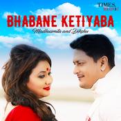Bhabane Ketiyaba Songs