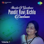 Shades Of Greatness - Pandit Ravi Kichlu - Dastaan Vol 1 Songs