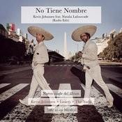 No Tiene Nombre (Radio Edit) Songs