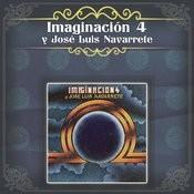 Imaginación 4 y José Luis Navarrete Songs