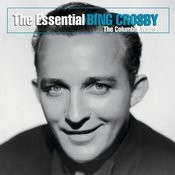 The Essential Bing Crosby (The Columbia Years) Songs
