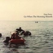 Go When The Morning Shineth Songs