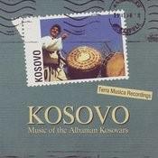 Kosovo: Music Of The Albanian Kosovars Songs