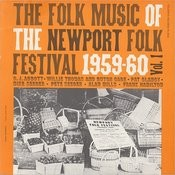 Folkways Records Presents: Folk Music Of The Newport Folk Festival, Vol.1 Songs
