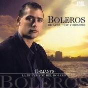 Boleros De Ayer, Hoy & Siempre: Unforgettable Boleros Songs
