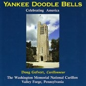 Yankee Doodle Bells - The Washington Memorial National Carillon Songs